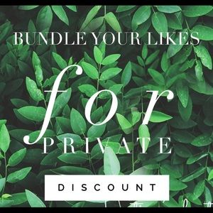 Other - Bundle your likes for a private discount
